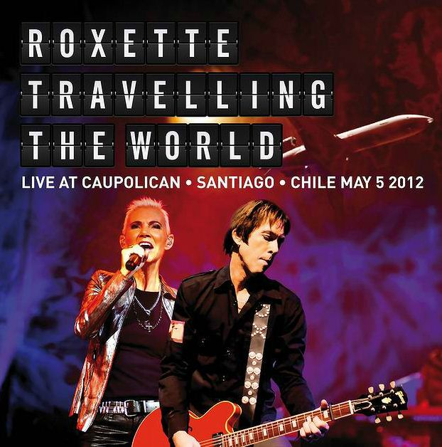 Roxette Live_Travelling The World
